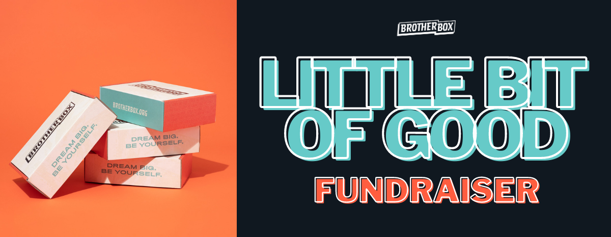 Brother Box's Little Bit of Good Fundraiser